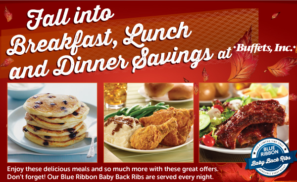 Fall Into Breakfast, Lunch and Dinner at Buffets, Inc.